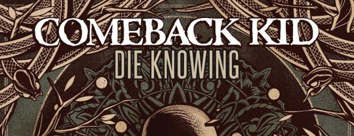 Comeback Kid sterben (all-)wissend