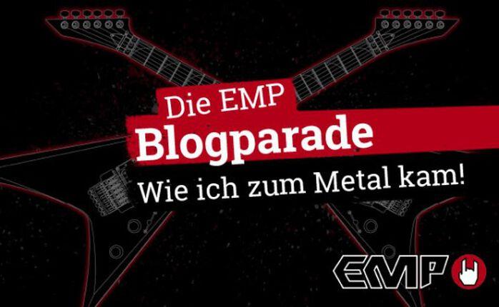 EMP Blogparade: Wie kam ich zum Metal?