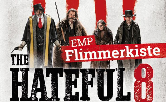 Die EMP Flimmerkiste zum 3. Juni 2016 featuring THE HATEFUL 8