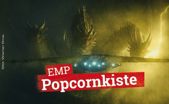 Die EMP Popcornkiste vom 30. Mai 2019: GODZILLA II, MA und MISTER LINK