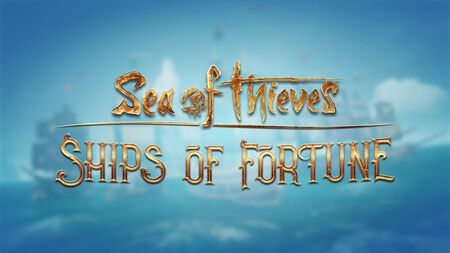 Sea of Thieves: Ships of Fortune, kostenloses Update