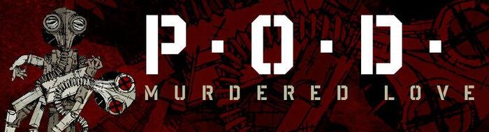 """P.O.D. lassen """"Alive"""" hinter sich und können mit """"Murdered Love"""" überzeugen"""