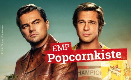 Kinostarts: ONCE UPON A TIME IN HOLLYWOOD und TOY STORY 4 in der EMP Popcornkiste vom 15. August 2019