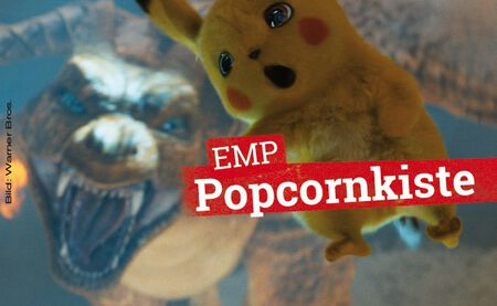 Die EMP Popcornkiste vom 9. Mai 2019: POKÉMON MEISTERDETEKTIV PIKACHU u. a.