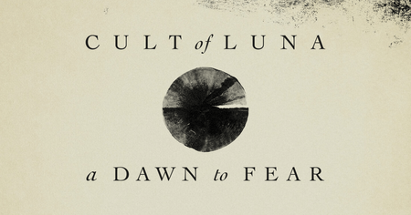 Top 1 des Jahres: Cult Of Luna mit A Dawn To Fear