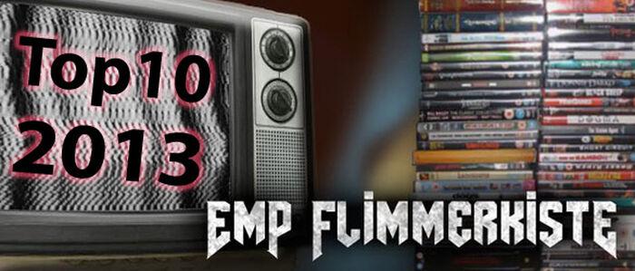 EMP Flimmerkiste: Die 10 besten Filme aus 2013