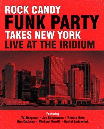 Image of Rock Candy Funk Party (Ft Joe Bonamassa) Takes New York - Live at the Iridium 2-CD & Blu-ray Standard