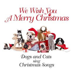 Dogs & Cats sing Christmas Songs: We wish you a Merry Christmas