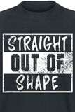 Straight Out Of Shape