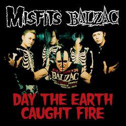 Misfits & Balzac - Day the earth caught fire