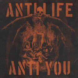 Anti life anti you