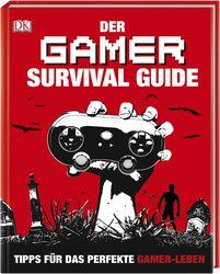Der Gamer Survival Guide Tipps für das perfekte Gamer-Leben