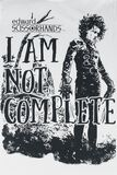 I Am Not Complete