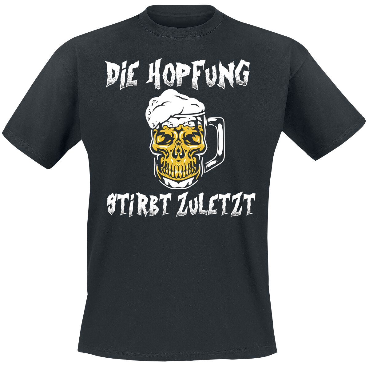 Die Hopfung stirbt zuletzt T-Shirt schwarz POD - Gildan Softstyle - 5408