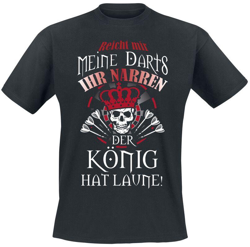 Reicht mir meine Darts Ihr Narren - Der König hat Laune!