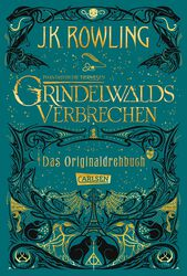 Grindelwalds Verbrechen - Das Originaldrehbuch