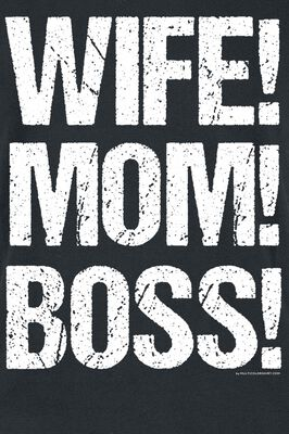 Wife! Mom! Boss!