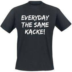 Everyday The Same Kacke