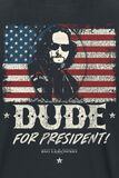 Dude For President