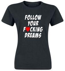 Follow Your Fucking Dreams