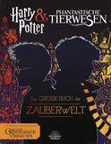 Harry Potter & Phantastische Tierwesen - Das große Buch der Zauberwelt