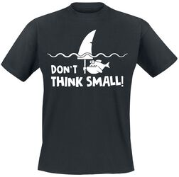 Don`t Think Small!