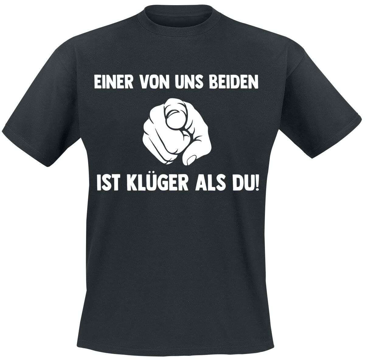 Einer von uns beiden ist klüger als Du! T-Shirt schwarz POD - BY083 - 5286