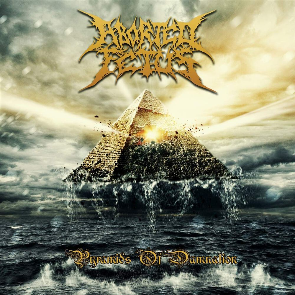 Image of Aborted Fetus Pyramids of damnation CD Standard