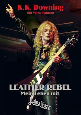 K.K. Downing Leather Rebel - Mein Leben mit Judas Priest