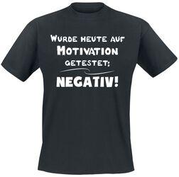 Wurde heute auf Motivation getestet: Negativ