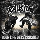 Your life gets crushed