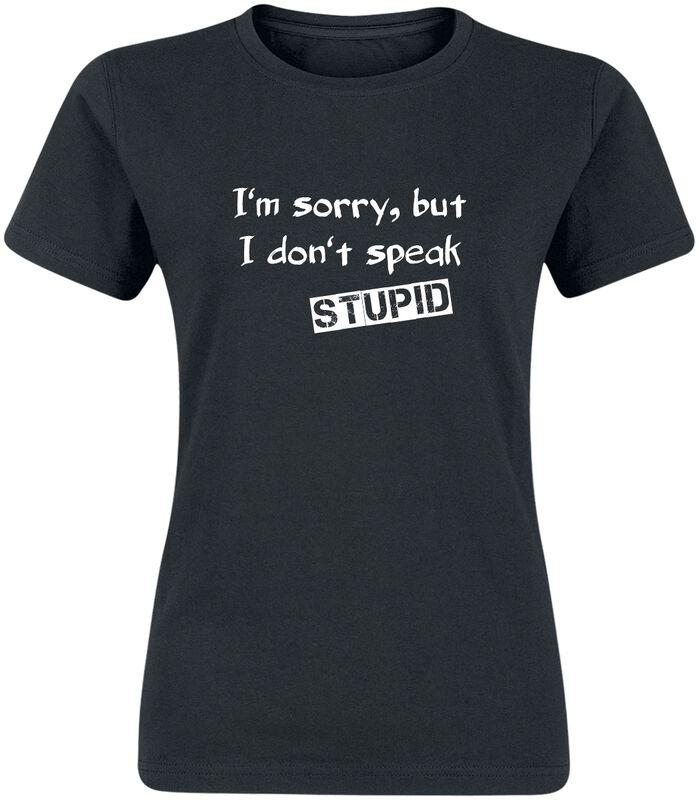 I Don't Speak Stupid