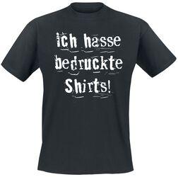 Ich hasse bedruckte Shirts!