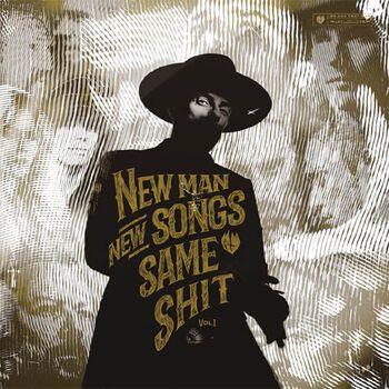 New man, new songs, same shit, Vol.1
