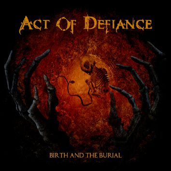Image of Act Of Defiance Birth and the burial CD Standard