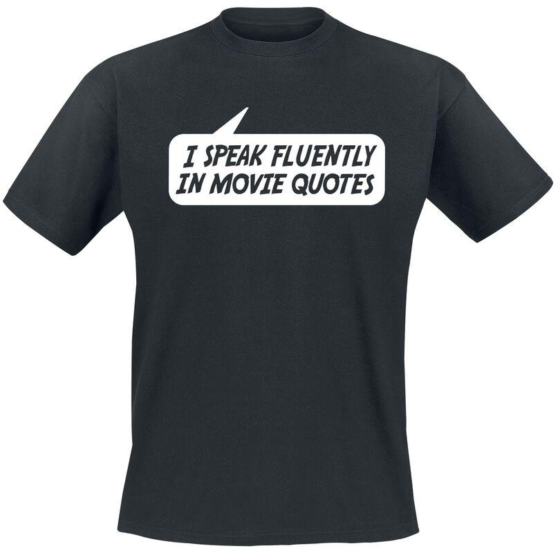 I Speak Fluently In Movie Quotes