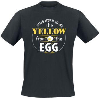 You Are Not The Yellow From The Egg