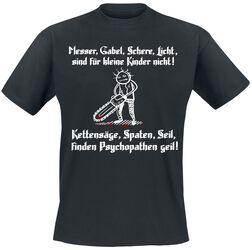 Kettensäge, Spaten, Seil, finden Psychopathen geil!