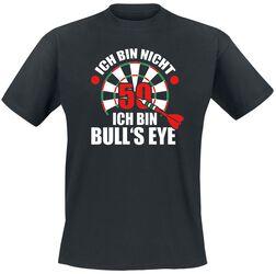 Ich bin nicht 50 - Ich bin Bull's Eye