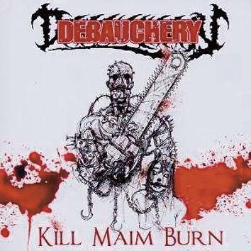 Debauchery  Kill maim burn  CD  Standard