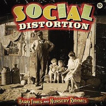 Social Distortion Hard times and nursery rhymes...