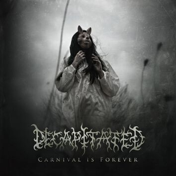 Decapitated  Carnival is forever  CD  Standard