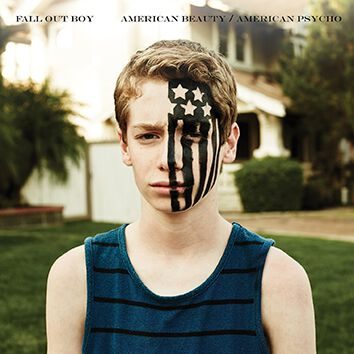 Fall Out Boy American beauty / American psycho ...