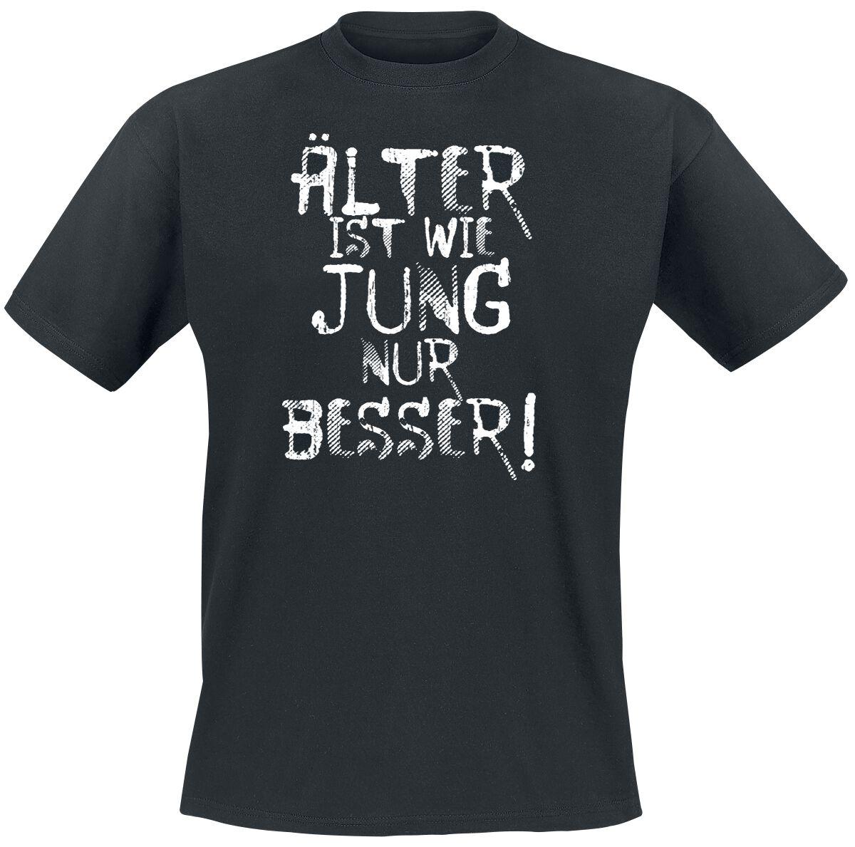Älter ist wie jung nur besser! T-Shirt schwarz