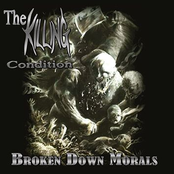 Image of   The Killing Condition Broke down morals CD standard