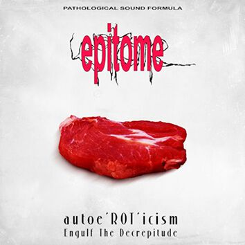 Image of   Epitome Autoe'ROT'icism / Engulf the decrepitude CD standard