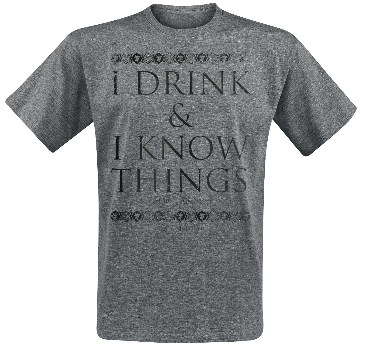 Image of   Game Of Thrones Tyrion Lannister - I Drink And I Know Things T-Shirt grålig
