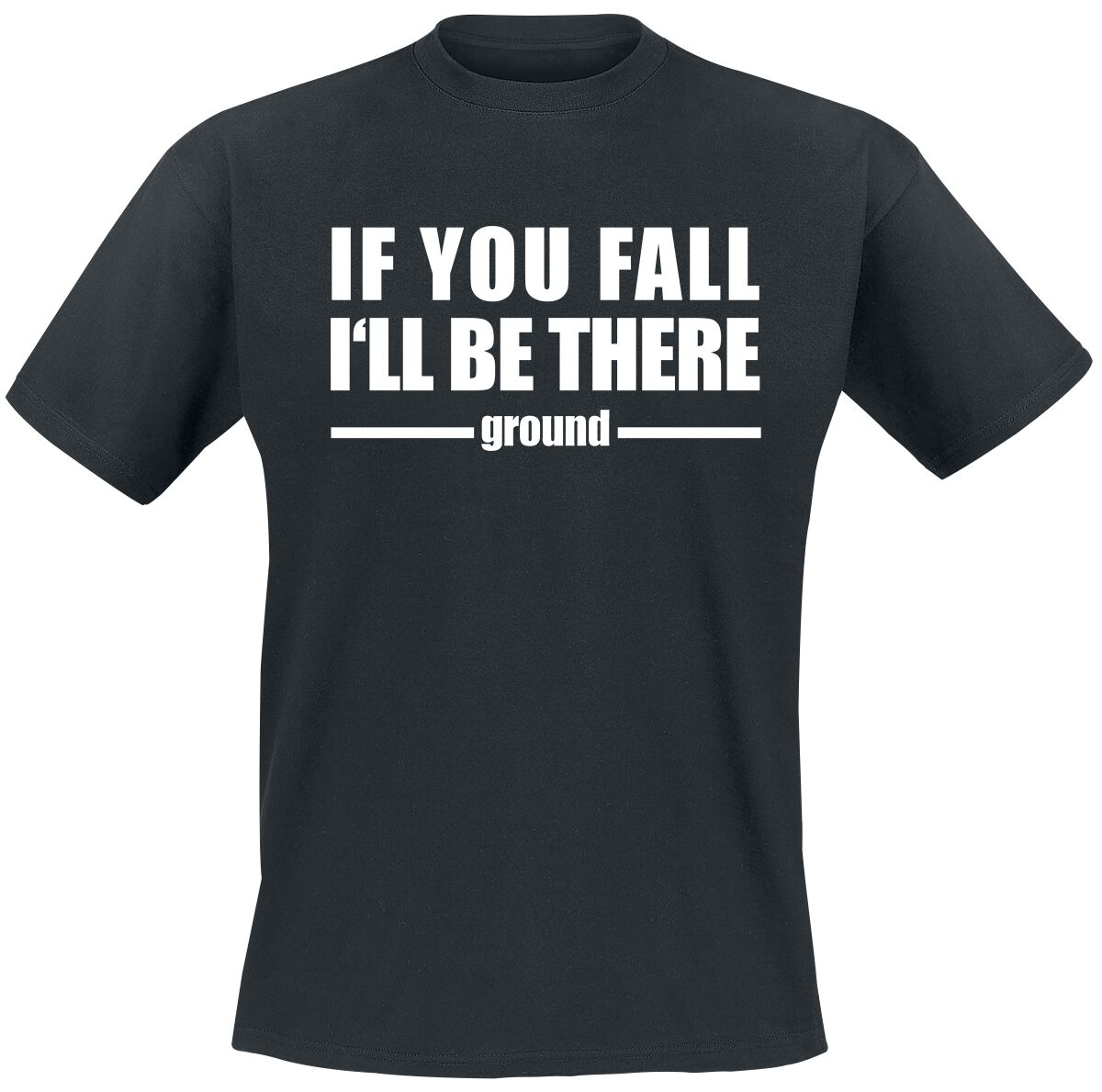 Fun Shirts - Koszulki - T-Shirt If You Fall I'll Be There - Ground T-Shirt czarny - 372203