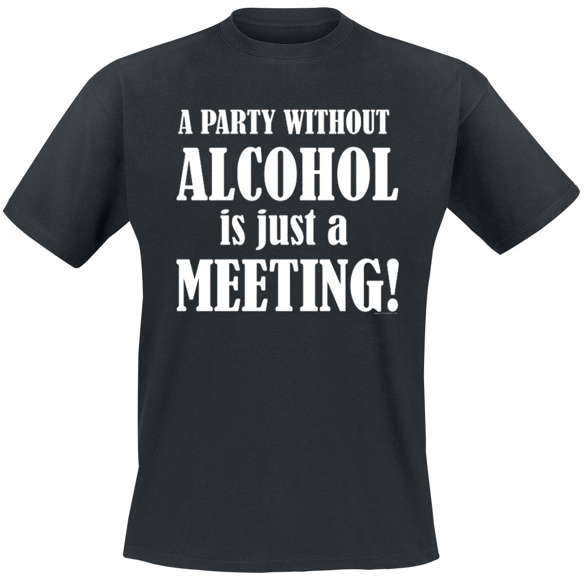 Image of   A Party Without Alcohol Is Just A Meeting! T-Shirt sort