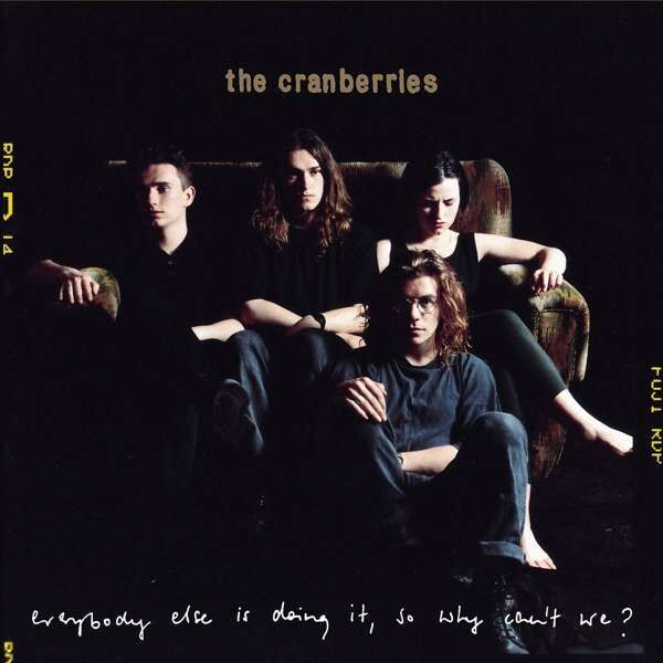 The Cranberries Everybody else is doing it, so ...